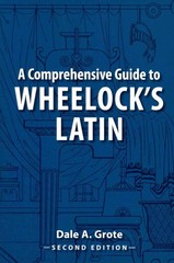 A Comprehensive Guide to Wheelock's Latin 2nd Edition 9781610411837 1610411838