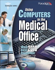 Using Computers in the Medical Office: Microsoft Word Excel and PowerPoint 2010 with data files CD 1st edition 9780763844295 0763844292