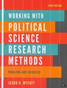 Working with Political Science Research Methods 3rd Edition 9781608716906 1608716902