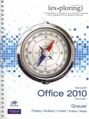 Exploring Microsoft Office 2010, Volume 1, and myitlab -- Access Card -- for Exploring Office 2010 Vol. 1 Package 1st edition 9780132689908 0132689901