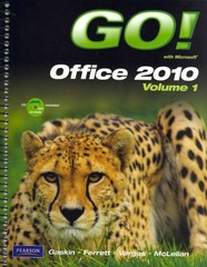 GO! with Microsoft Office 2010 Volume 1, and myitlab -- Access Card -- for GO! Office 2010 Vol. 1, Package 1st edition 9780132716659 0132716658