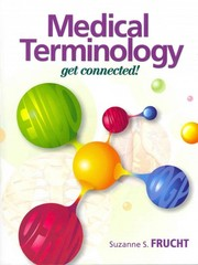 Medical Terminology: Get Connected! and Medical Terminology Interactive Student Access Code Card for Medical Terminology: Get Connected! Package 1st edition 9780132774499 0132774496