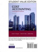 Cost Accounting, Student Value Edition Plus MyAccountingLab with Pearson eText -- Access Card Package (1- semester access) 14th edition 9780132795173 0132795175