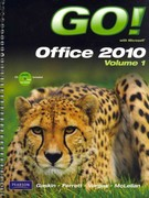 GO! With Microsoft Office 2010, Vol. 1, and Student Videos, and myitlab with Pearson eText -- Access Card -- for GO! with Microsoft Office 2010 Package 1st edition 9780132804646 0132804646