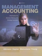 Management Accounting: Information for Decision-Making and Strategy Execution and myAccountingLab with Pearson eText Student Access Code Card for Management Accounting Package 6th edition 9780132823272 0132823276