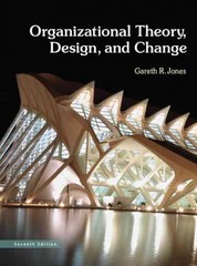 Organizational Theory, Design, and Change 7th Edition 9780132729949 0132729946
