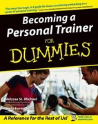 Becoming a Personal Trainer For Dummies 1st edition 9780764556845 0764556843