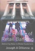 The Future of Retail Banking 0 9781403911261 1403911266