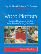 Word Matters: Teaching Phonics and Spelling in the Reading/Writing ClassroomTXB2/A companion volume to Guided Reading 1st Edition 9780325000510 0325000514
