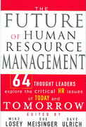The Future of Human Resource Management 1st Edition 9780471677918 0471677914