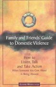 Family & Friends' Guide to Domestic Violence 1st Edition 9781884244223 188424422X