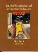 Electrical Construction and Maintenance Techniques 2nd edition 9780133460810 0133460819