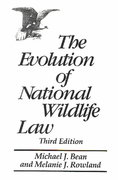 The Evolution of National Wildlife Law 3rd Edition 9780275959890 0275959899