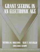 Grant Seeking in an Electronic Age (Part of the Allyn & Bacon Series in Technical Communication) 1st edition 9780321160072 032116007X