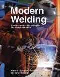 Modern Welding Complete coverage of the welding field in one easy-to-use volume