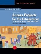 Performing with Projects for the Entrepreneur: Microsoft Access 2002 and 2000 1st edition 9780619184346 0619184345