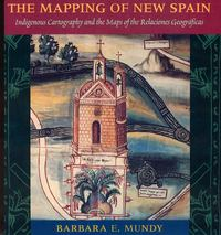 The Mapping of New Spain 2nd edition 9780226550978 0226550974