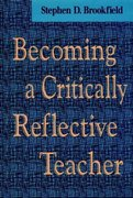 Becoming a Critically Reflective Teacher 1st edition 9780787901318 0787901318