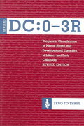 DC:0-3R: Diagnostic Classification of Mental Health and Developmental Disorders of Infancy and Early Childhood, Revised 2nd Edition 9780943657905 0943657903