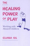 The Healing Power of Play 1st Edition 9780898624670 0898624673