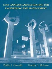 Cost Analysis and Estimating for Engineering and Management 1st edition 9780131421271 0131421271