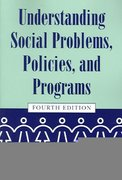 Understanding Social Problems, Policies, and Programs 4th Edition 9781570035814 1570035814