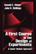 A First Course in the Design of Experiments 0 9780849396717 0849396719
