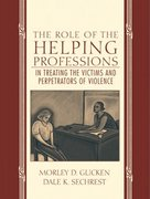 The Role of the Helping Professions in Treating the Victims and Perpetrators of Violence 1st edition 9780205326860 0205326862