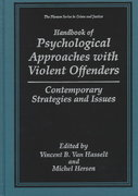 Handbook of Psychological Approaches with Violent Offenders 1st edition 9780306458453 0306458454