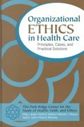 Organizational Ethics in Health Care 1st edition 9780787955588 0787955582