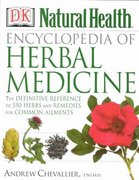 Encyclopedia of Herbal Medicine 1st Edition 9780789467836 0789467836