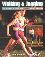 Walking and Jogging for Health and Wellness 5th Edition 9780534517267 0534517269