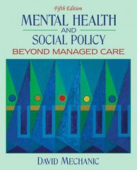 Mental Health and Social Policy: Beyond Managed Care 5th edition 9780205545933 0205545939