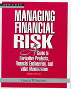 Managing Financial Risk: A Guide to Derivative Products, Financial Engineering, and Value Maximization 3rd edition 9780070593541 007059354X