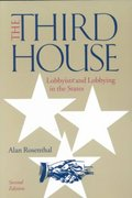 The Third House: Lobbyists and Lobbying In the States, 2nd Edition 2nd edition 9781568024387 156802438X