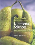 Study Guide for McGuire/Beerman's Nutritional Sciences: From Fundamentals to Food 1st edition 9780534537265 053453726X