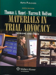 Materials in Trial Advocacy 6th edition 9780735556317 0735556318