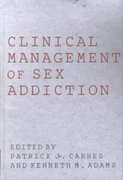 Clinical Management of Sex Addiction 1st Edition 9781135450618 1135450617