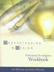 Understanding by Design Professional Development Workbook 1st Edition 9780871208552 0871208555