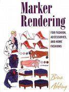 Marker Rendering for Fashion, Accessories, and Home Fashion 0 9781563673603 1563673606