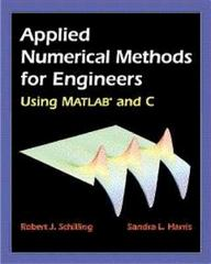 Applied Numerical Methods for Engineers Using MATLAB  and C 1st edition 9780534370145 0534370144
