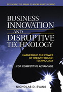 Business Innovation and Disruptive Technology 1st Edition 9780130473974 0130473979