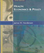 Health Economics and Policy with Economic Applications 3rd edition 9780324260007 0324260008