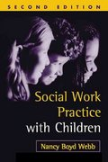 Social Work Practice with Children, Second Edition 2nd edition 9781572308862 1572308869