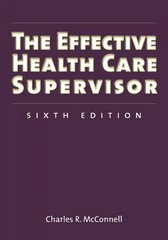 The Effective Health Care Supervisor 6th edition 9780763739515 0763739510