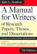 A Manual for Writers of Research Papers, Theses, and Dissertations, Seventh Edition 7th edition 9780226823362 0226823369