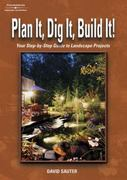 Plan It, Dig It, Build It 1st edition 9781401810443 1401810446