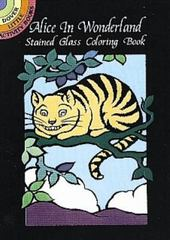 Alice in Wonderland Stained Glass Coloring Book 0 9780486403052 048640305X