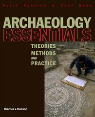 Archaeology Essentials 1st Edition 9780500286371 050028637X