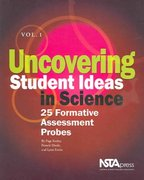Uncovering Student Ideas in Science, Volume 1 1st Edition 9780873552554 0873552555
